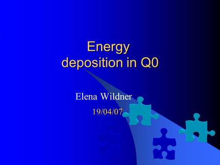 Energy deposition in Q0 Elena Wildner 19/04/07. Strategy 1. Define a TAS to protect the Q0 2. Optics:  *= 0.25m 3. Calculate, with some optimization.