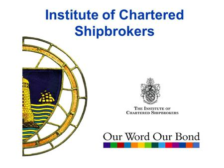 Alan Phillips Director ICS Institute of Chartered Shipbrokers.