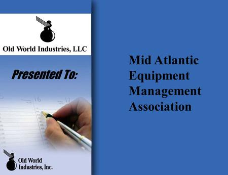 Presented To: Mid Atlantic Equipment Management Association.