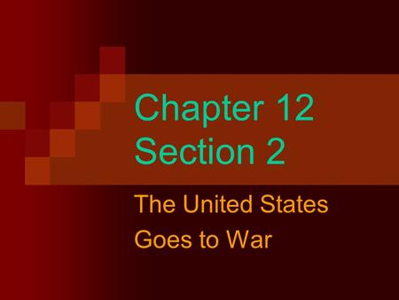 The United States Goes to War