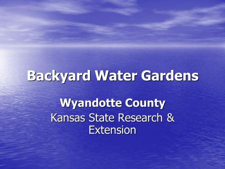 Backyard Water Gardens Wyandotte County Kansas State Research & Extension.