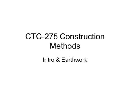 CTC-275 Construction Methods