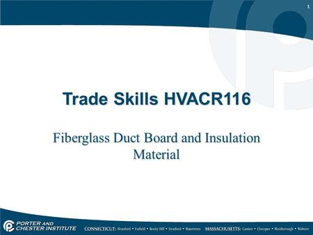 1 Trade Skills HVACR116 Fiberglass Duct Board and Insulation Material.