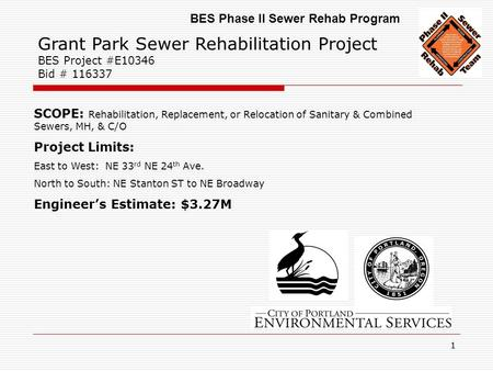 11 Grant Park Sewer Rehabilitation Project BES Project #E10346 Bid # 116337 SCOPE: Rehabilitation, Replacement, or Relocation of Sanitary & Combined Sewers,