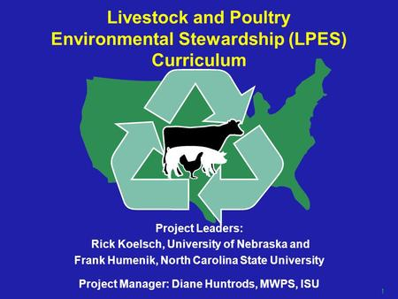 Project Leaders: Rick Koelsch, University of Nebraska and Frank Humenik, North Carolina State University Project Manager: Diane Huntrods, MWPS, ISU Livestock.