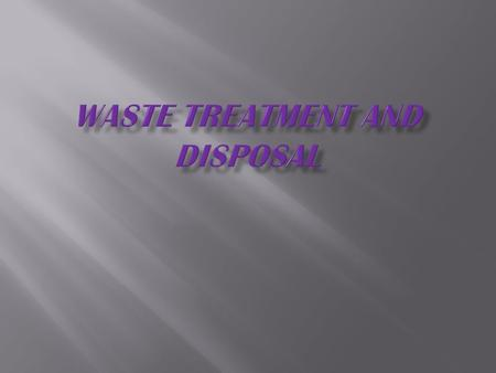  ideally the disposal methods should meet the following condition:  environment friendly  cause no health hazard  economically less demanding  maximum.