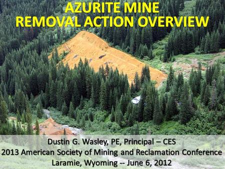 Azurite Mine Overview Abandoned Underground Gold Mine, Located in North-Central WA on USFS-Administered Land Northwest of Mazama, Near Harts Pass Recreation.