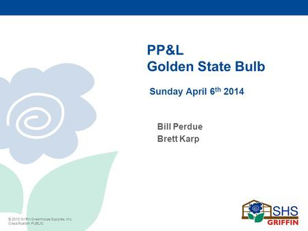 PP&L Golden State Bulb Sunday April 6th 2014