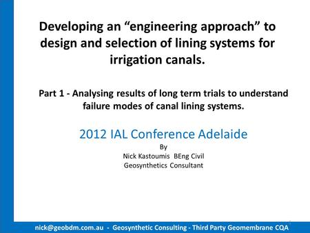 "Developing an ""engineering approach"" to design and selection of lining systems for irrigation canals. Part 1 - Analysing results of long term trials to."