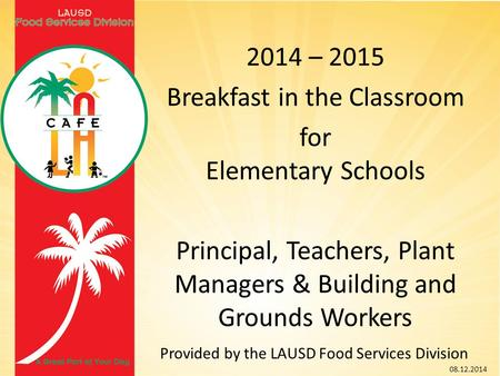 Provided by the LAUSD Food Services Division 08.12.2014.