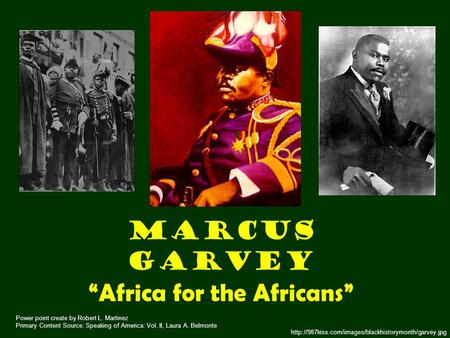a description of marcus garvey born in jamaica Marcus mosiah garvey (1887-1940) was born in the st ann's bay, jamaica and become one of the western-world's first great african leaders at a young age he moved to the capital city of kingston and began working as a printing apprentice.