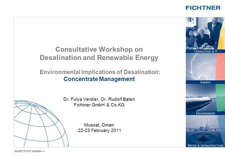 Consultative Workshop on Desalination and Renewable Energy Environmental Implications of Desalination: Concentrate Management Dr. Fulya Verdier,