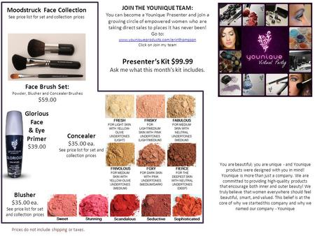 You are beautiful; you are unique - and Younique products were designed with you in mind! Younique is more than just a company. We are committed to providing.