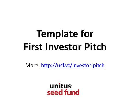 Template for First Investor Pitch More: