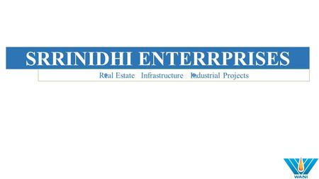 SRRINIDHI ENTERRPRISES Real Estate Infrastructure Industrial Projects.