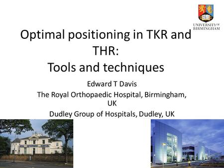Optimal positioning in TKR and THR: Tools and techniques