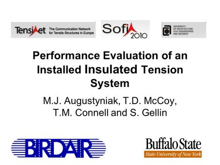 Performance Evaluation of an Installed Insulated Tension System M.J. Augustyniak, T.D. McCoy, T.M. Connell and S. Gellin.