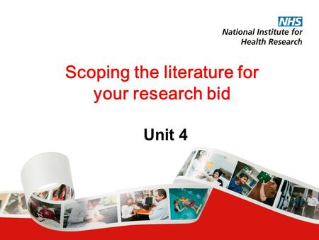 Scoping the literature for your research bid Unit 4.