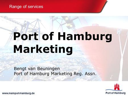 Port of Hamburg Marketing Range of services Bengt van Beuningen