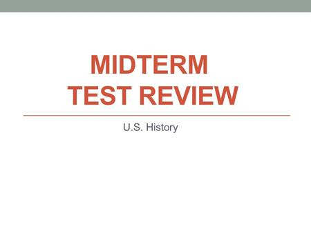 MIDTERM TEST REVIEW U.S. History. Module I SSUSH1 U.S. History.