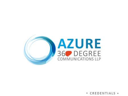 CREDENTIALS. Welcome to a complete marketing communications agency Azure.