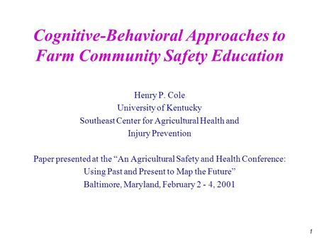 "1 Henry P. Cole University of Kentucky Southeast Center for Agricultural Health and Injury Prevention Paper presented at the ""An Agricultural Safety and."