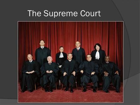The Supreme Court. I. Background A. Only court mentioned in const. (Article III) B. Consists of 8 Associate Justices and 1Chief Justice. 1. number of.