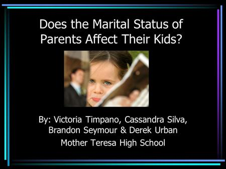 Does the Marital Status of Parents Affect Their Kids?