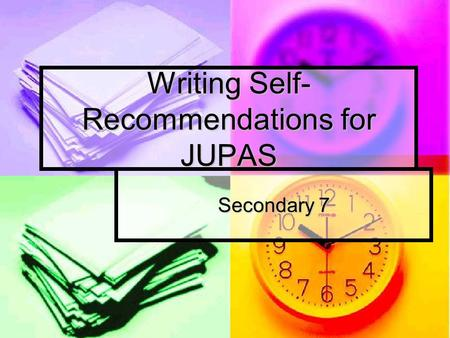 Writing Self-Recommendations for JUPAS