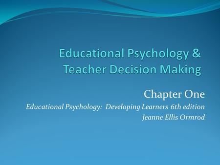 Educational Psychology & Teacher Decision Making