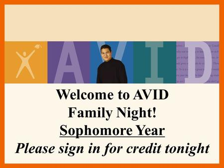 Family Night! Sophomore Year Please sign in for credit tonight