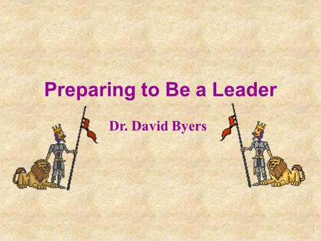 1 Preparing to Be a Leader Dr. David Byers. 2 Introduction To learn more about how to use your high school years to become a leader and to prepare for.