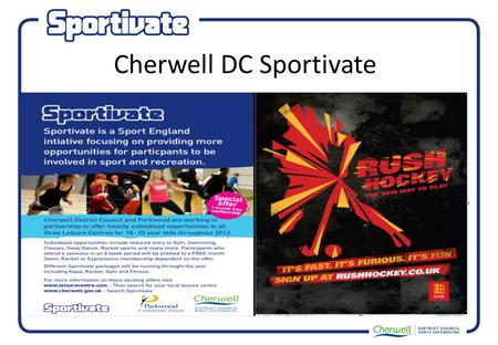 Cherwell DC Sportivate. 16 – 18 year olds 16 – 18 year olds – Gym Project – Young people targeted through HofPE currently not participating in extra curricular.