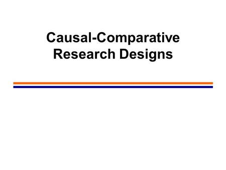 Causal-Comparative Research Designs