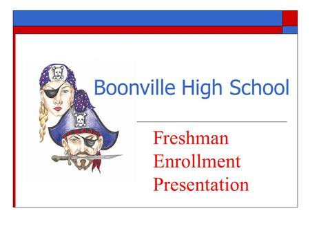 Boonville High School Freshman Enrollment Presentation.