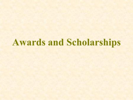 Awards and Scholarships. Internal and External Scholarships Scholarship: usually an award with money Internal awards / scholarships: offered by our school.