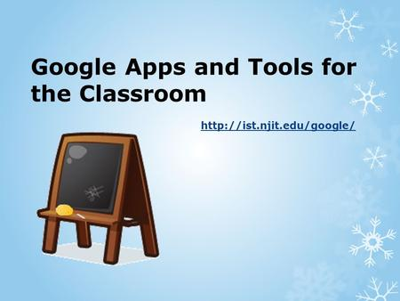 Google Apps and Tools for the Classroom