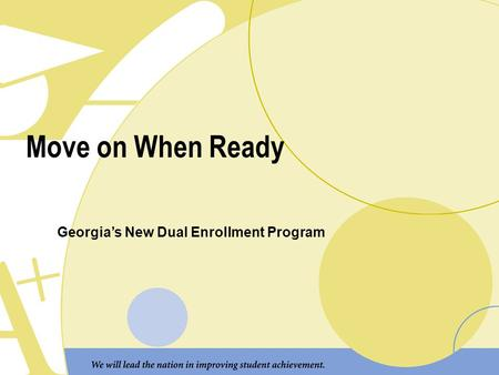 Move on When Ready Georgia's New Dual Enrollment Program.