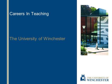 Careers In Teaching The University of Winchester.