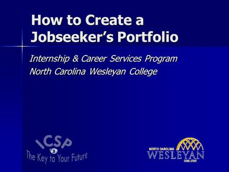 How to Create a Jobseeker's Portfolio Internship & Career Services Program North Carolina Wesleyan College.