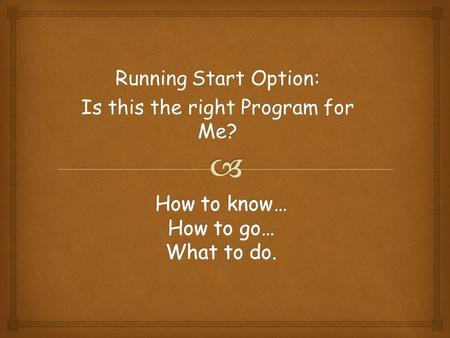 Running Start Option: Is this the right Program for Me?