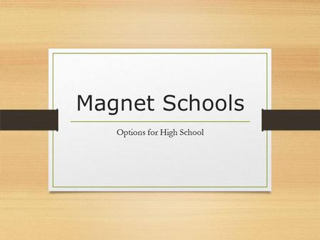 Magnet Schools Options for High School. Magnet Schools EPISD offers a wide variety of magnets to its high school students. This allows students to determine.