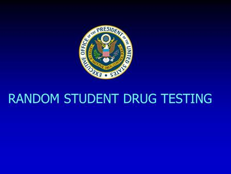 RANDOM STUDENT DRUG TESTING. What is Random Student Drug Testing? A Powerful Prevention Program It gives students a credible reason to resist pressure.