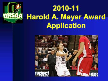 2010-11 Harold A. Meyer Award Application. Part 1: Board Policy Our school has a written Board of Education policy on sportsmanship, ethics and integrity.