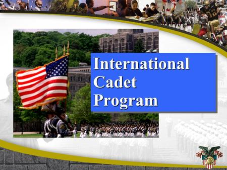 International Cadet Program. Agenda Governing legislation for international cadet program International Candidate Qualifications International Cadet Support.
