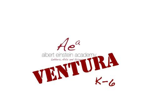 Ventura K-6. Ventura Letters, Arts and Sciences albert einstein academy.