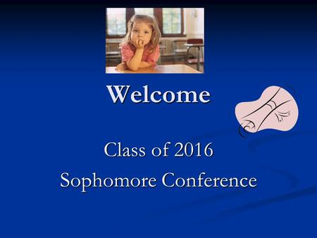 Welcome Class of 2016 Sophomore Conference. Mrs. Minekime Guidance Counselor Le - Z.