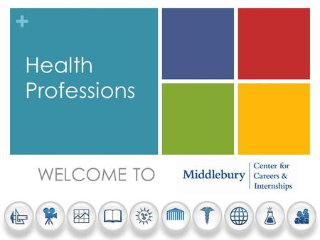 + WELCOME TO Health Professions. + 2014 Junior/Senior Fall Information Meeting WELCOME.