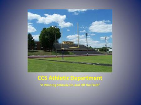 "CCS Athletic Department "" A Winning Attitude On and Off the Field"""