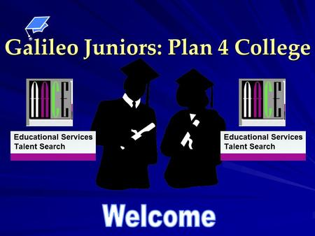 Galileo Juniors: Plan 4 College. Overview The Different Types of Colleges How to Get Accepted to College A Timeline of What to do When Paying for College.